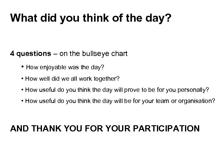 What did you think of the day? 4 questions – on the bullseye chart