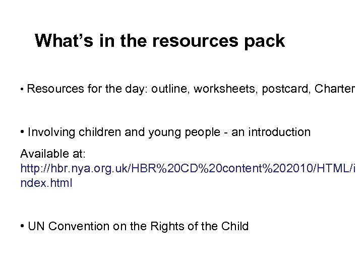 What's in the resources pack • Resources for the day: outline, worksheets, postcard, Charter
