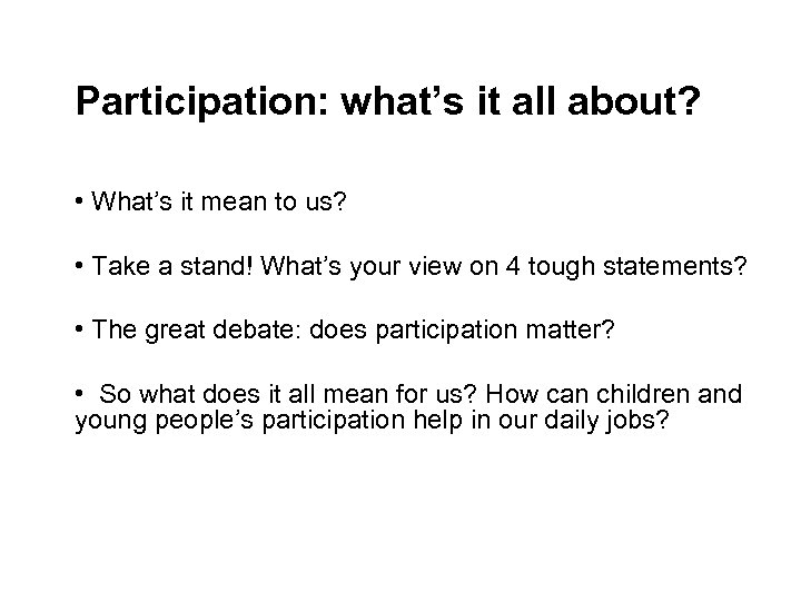 Participation: what's it all about? • What's it mean to us? • Take a