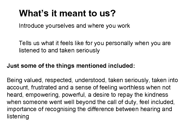 What's it meant to us? Introduce yourselves and where you work Tells us what
