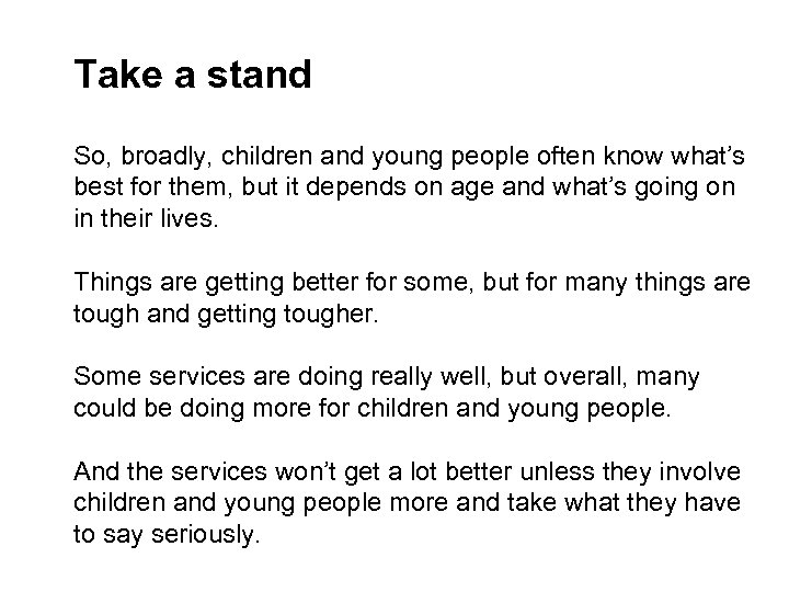 Take a stand So, broadly, children and young people often know what's best for