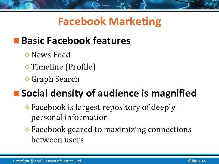 Facebook Marketing n Basic Facebook features v News Feed v Timeline (Profile) v Graph