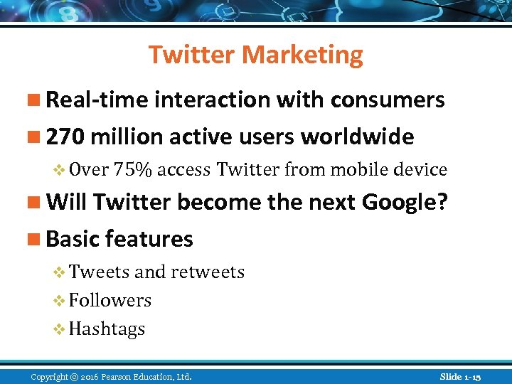 Twitter Marketing n Real-time interaction with consumers n 270 million active users worldwide v