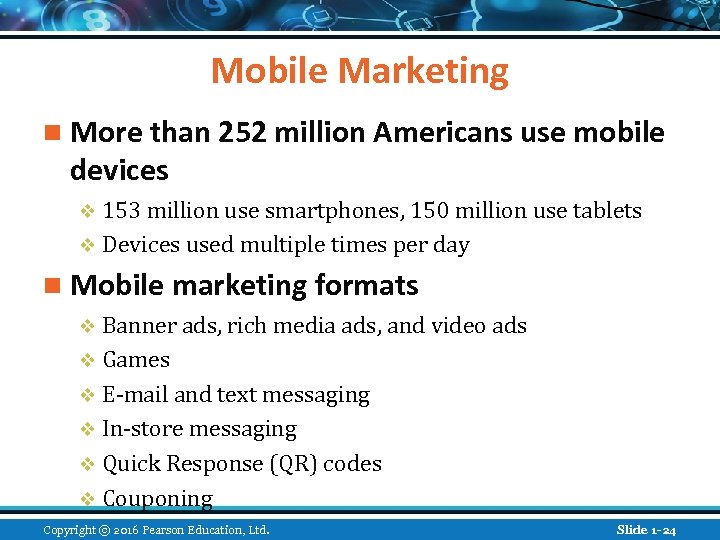 Mobile Marketing n More than 252 million Americans use mobile devices v 153 million