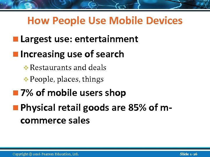 How People Use Mobile Devices n Largest use: entertainment n Increasing use of search