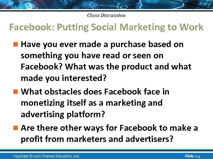 Class Discussion Facebook: Putting Social Marketing to Work n Have you ever made a