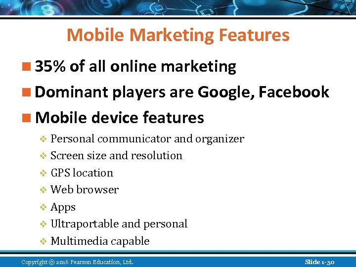 Mobile Marketing Features n 35% of all online marketing n Dominant players are Google,