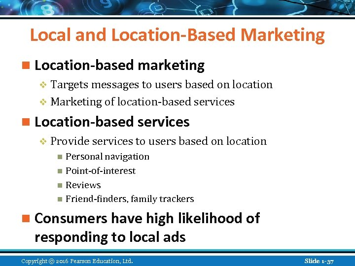 Local and Location-Based Marketing n Location-based marketing v Targets messages to users based on