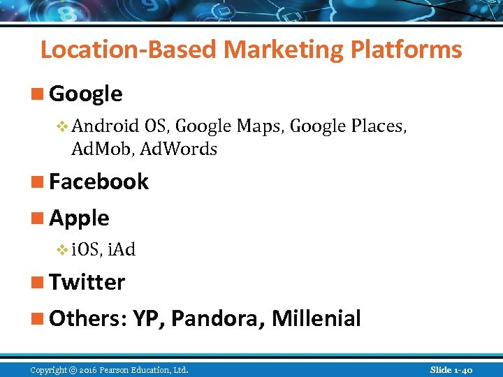 Location-Based Marketing Platforms n Google v Android OS, Google Maps, Google Places, Ad. Mob,