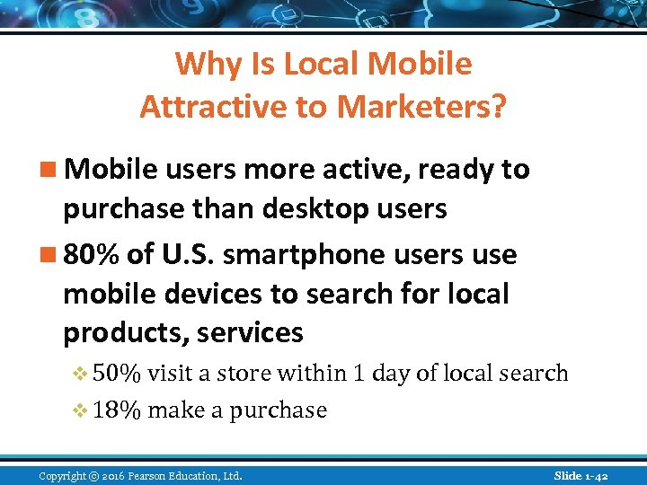 Why Is Local Mobile Attractive to Marketers? n Mobile users more active, ready to
