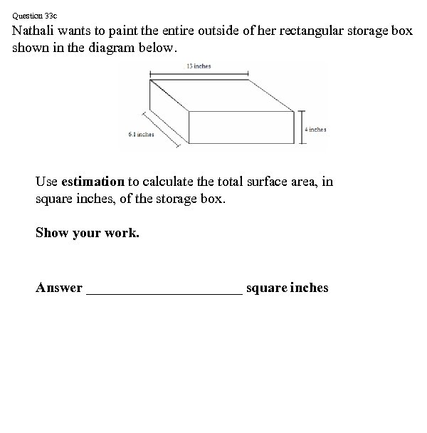 Question 33 c Nathali wants to paint the entire outside of her rectangular storage