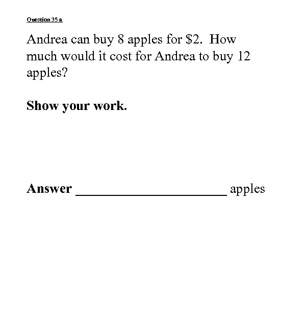Question 35 a Andrea can buy 8 apples for $2. How much would it