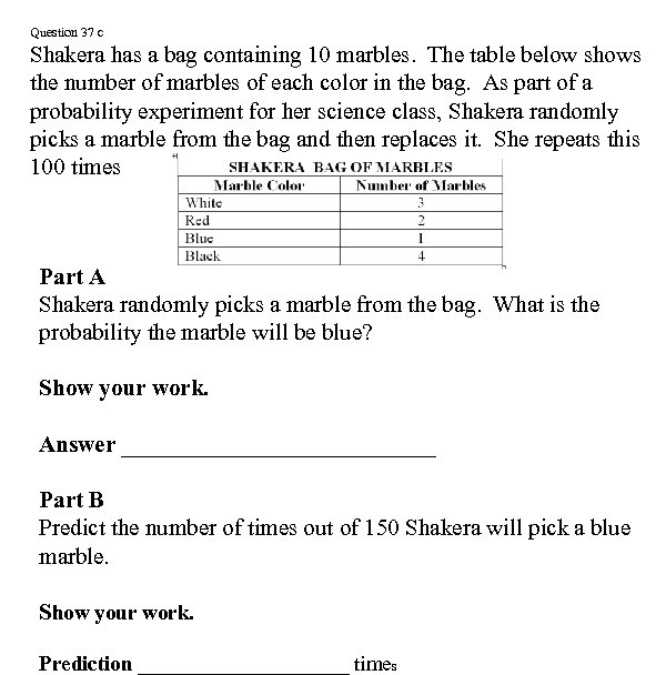 Question 37 c Shakera has a bag containing 10 marbles. The table below shows