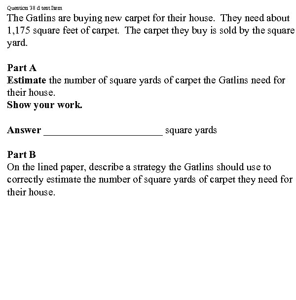 Question 38 d test Item The Gatlins are buying new carpet for their house.