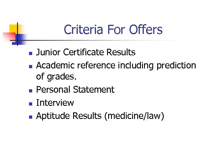 Criteria For Offers n n n Junior Certificate Results Academic reference including prediction of