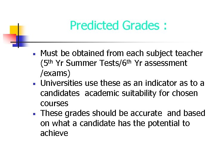Predicted Grades : Must be obtained from each subject teacher (5 th Yr Summer
