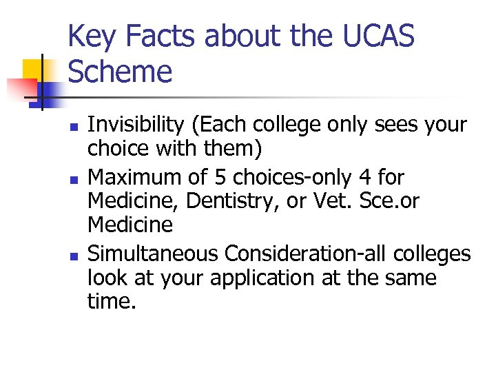 Key Facts about the UCAS Scheme n n n Invisibility (Each college only sees