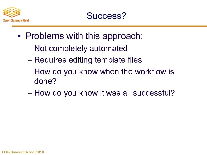 Success? • Problems with this approach: Not completely automated Requires editing template files How
