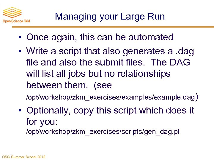 Managing your Large Run • Once again, this can be automated • Write a