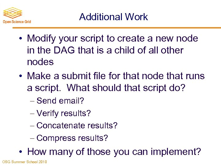 Additional Work • Modify your script to create a new node in the DAG