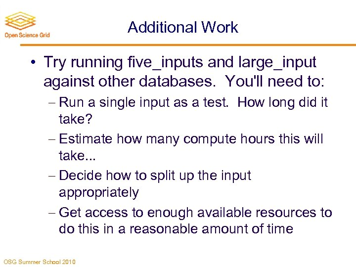 Additional Work • Try running five_inputs and large_input against other databases. You'll need to: