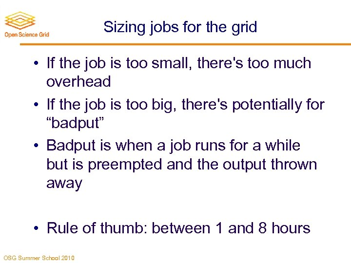 Sizing jobs for the grid • If the job is too small, there's too