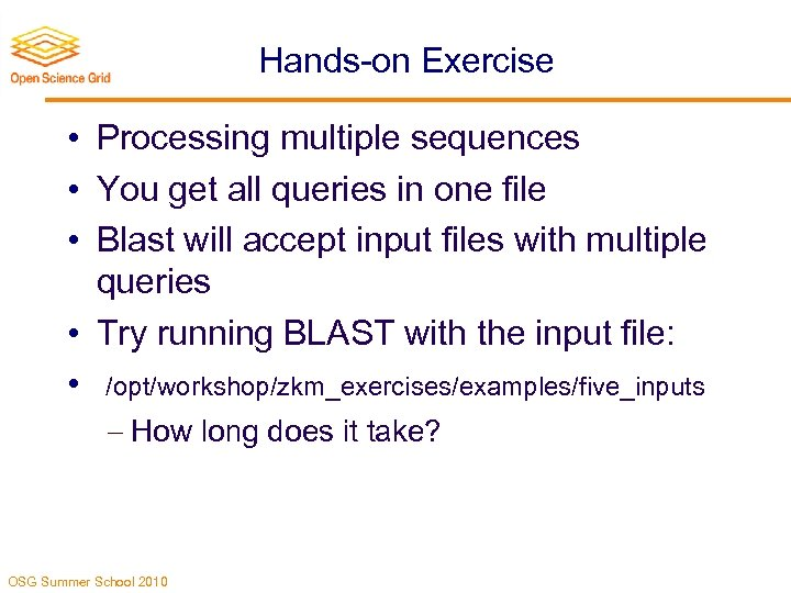 Hands-on Exercise • Processing multiple sequences • You get all queries in one file