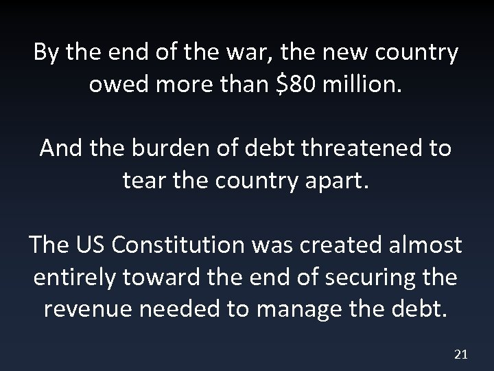 By the end of the war, the new country owed more than $80 million.