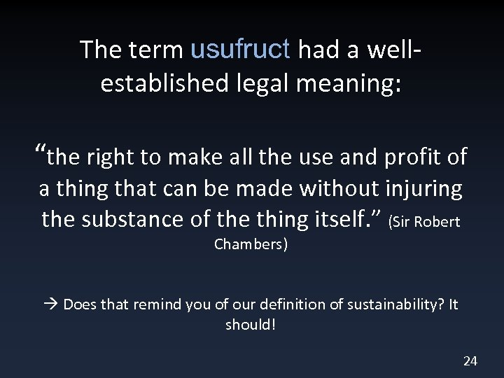 """The term usufruct had a wellestablished legal meaning: """"the right to make all the"""