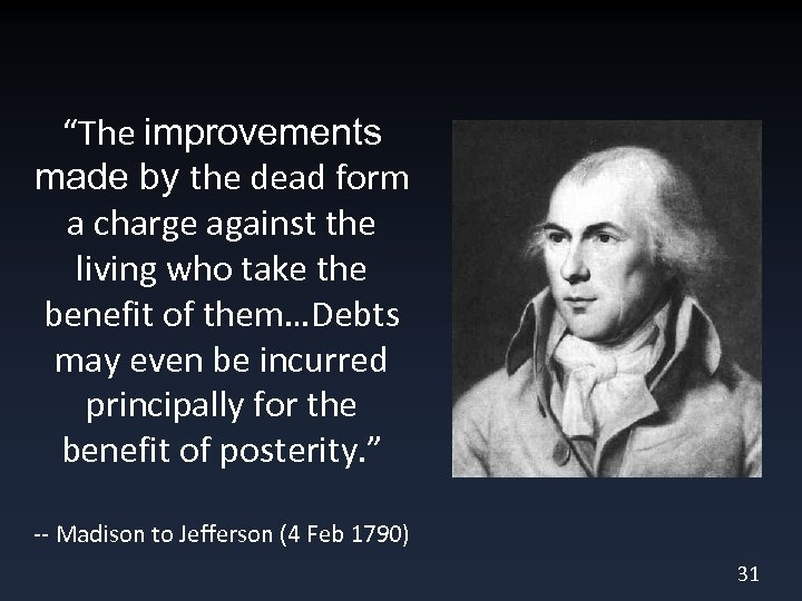 """""""The improvements made by the dead form a charge against the living who take"""