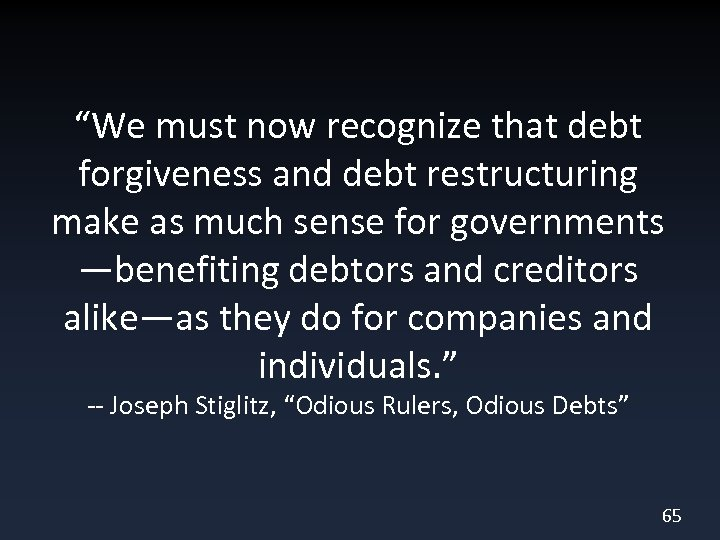 """""""We must now recognize that debt forgiveness and debt restructuring make as much sense"""