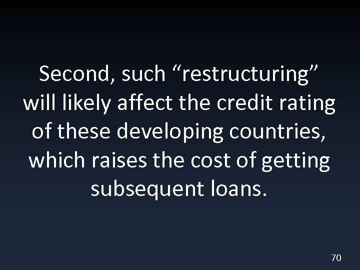 """Second, such """"restructuring"""" will likely affect the credit rating of these developing countries, which"""