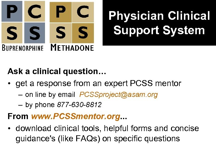 Physician Clinical Support System Ask a clinical question… • get a response from an