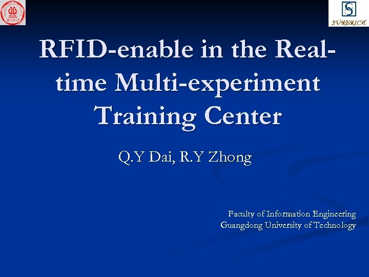 RFID-enable in the Realtime Multi-experiment Training Center Q. Y Dai, R. Y Zhong Faculty