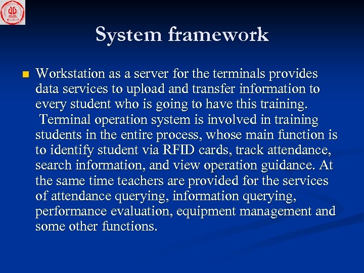 System framework n Workstation as a server for the terminals provides data services to