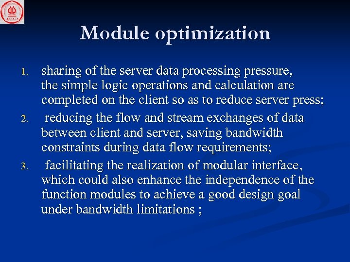 Module optimization 1. 2. 3. sharing of the server data processing pressure, the simple