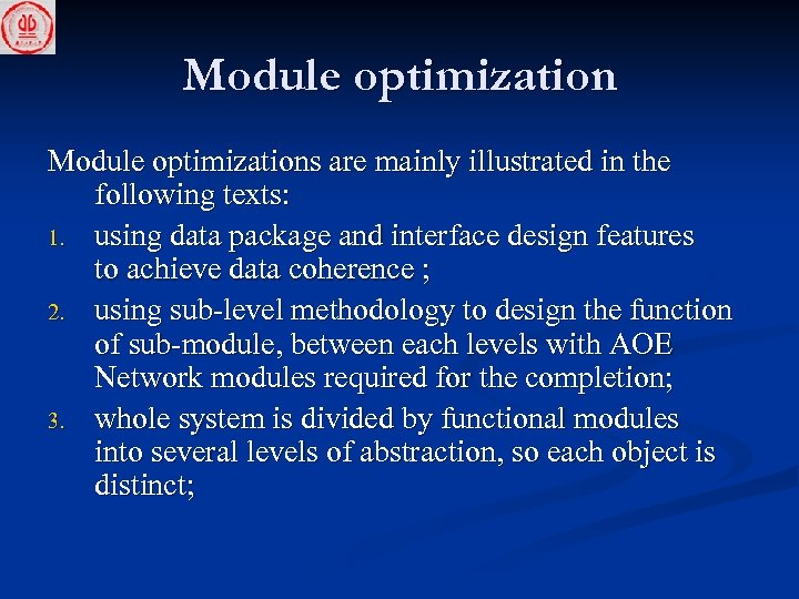 Module optimizations are mainly illustrated in the following texts: 1. using data package and