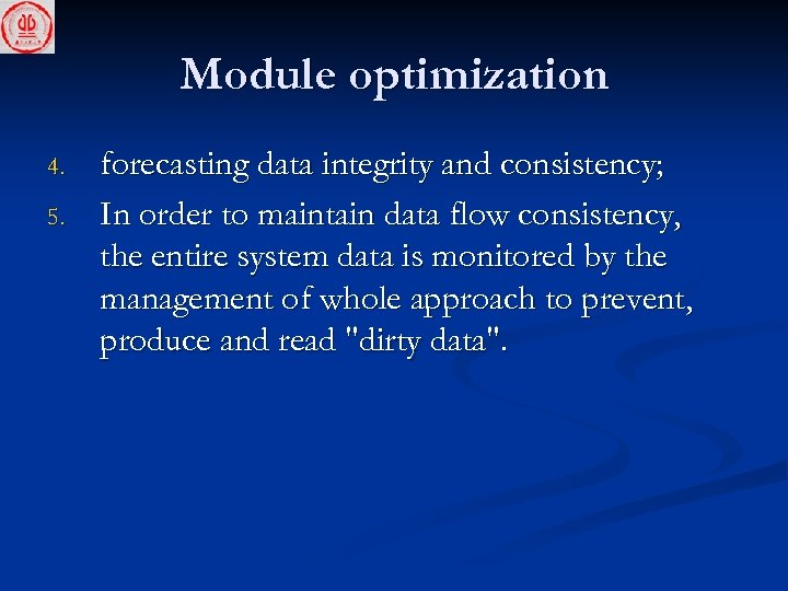 Module optimization 4. 5. forecasting data integrity and consistency; In order to maintain data