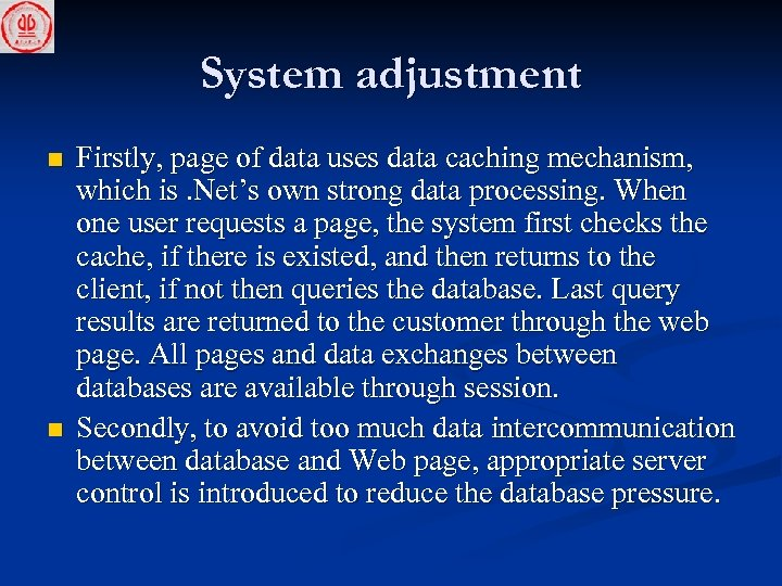 System adjustment n n Firstly, page of data uses data caching mechanism, which is.