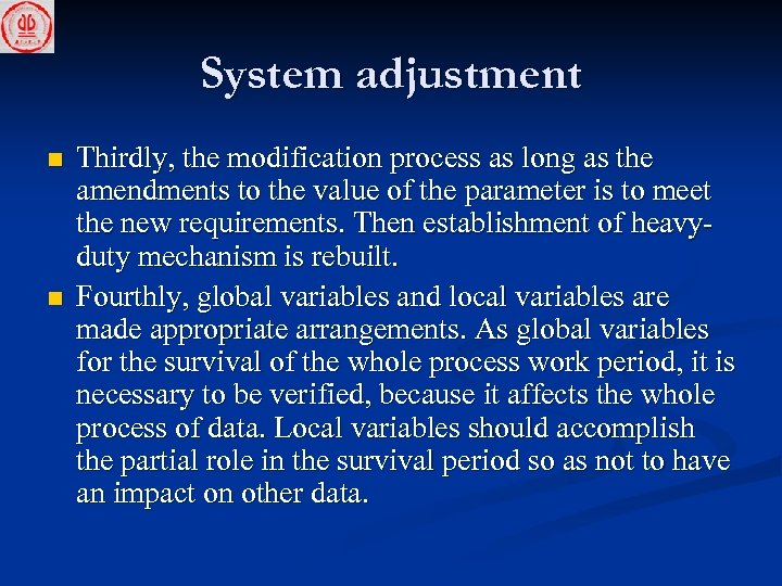 System adjustment n n Thirdly, the modification process as long as the amendments to