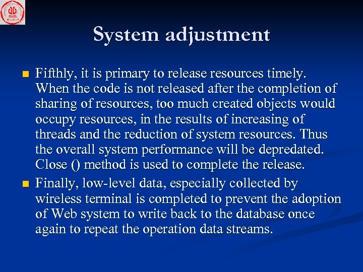 System adjustment n n Fifthly, it is primary to release resources timely. When the