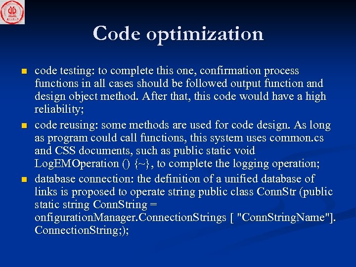 Code optimization n code testing: to complete this one, confirmation process functions in all