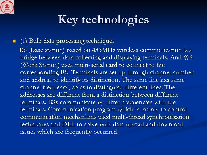 Key technologies n (1) Bulk data processing techniques BS (Base station) based on 433