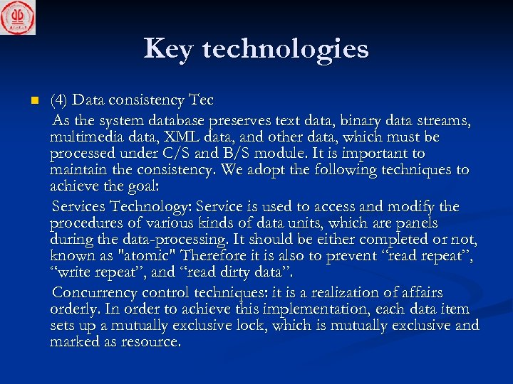 Key technologies n (4) Data consistency Tec As the system database preserves text data,