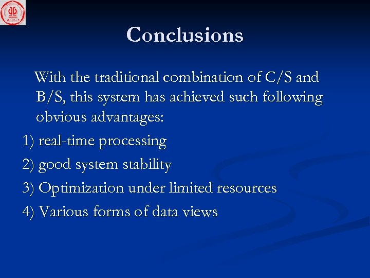 Conclusions With the traditional combination of C/S and B/S, this system has achieved such