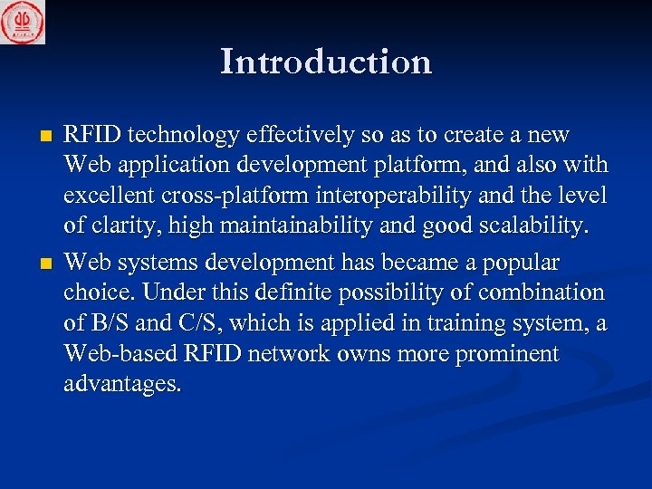 Introduction n n RFID technology effectively so as to create a new Web application