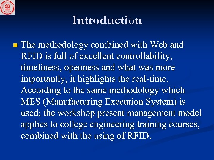 Introduction n The methodology combined with Web and RFID is full of excellent controllability,