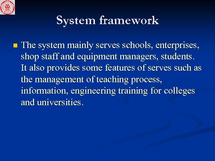 System framework n The system mainly serves schools, enterprises, shop staff and equipment managers,