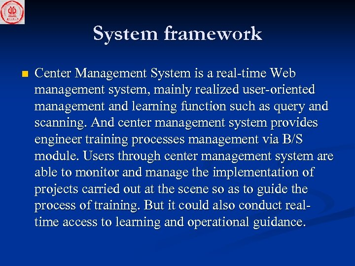 System framework n Center Management System is a real-time Web management system, mainly realized
