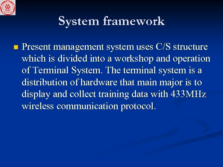 System framework n Present management system uses C/S structure which is divided into a